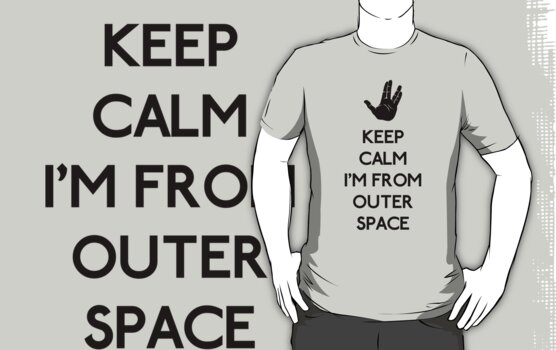 Keep Calm I'm from Outer Space by karlangas