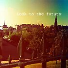 Look To The Future by becstrordinary