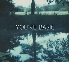 You're Basic Iphone case by demaiod167