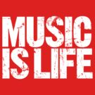 Music is Life (white) by DropBass