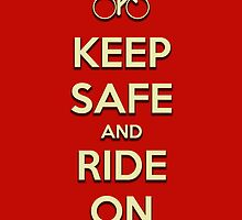 Keep Safe And Ride On by Brian Carson