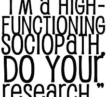 High-Functioning Sociopath. by brookyss36