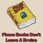Phone Books Don't Leave A Bruise by Alsvisions