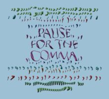 pause 4 the COMMA,,, by TeaseTees
