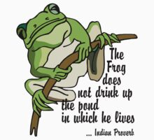 "Earth Day ""The Frog Does Not Drink Up The Pond In Which It Lives"" T-Shirt"