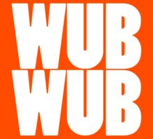 Wub Wub - White by SwordStruck