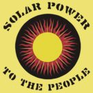 Earth Day &quot;Solar Power To The People&quot; by HolidayT-Shirts