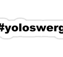 #yoloswerg Sticker