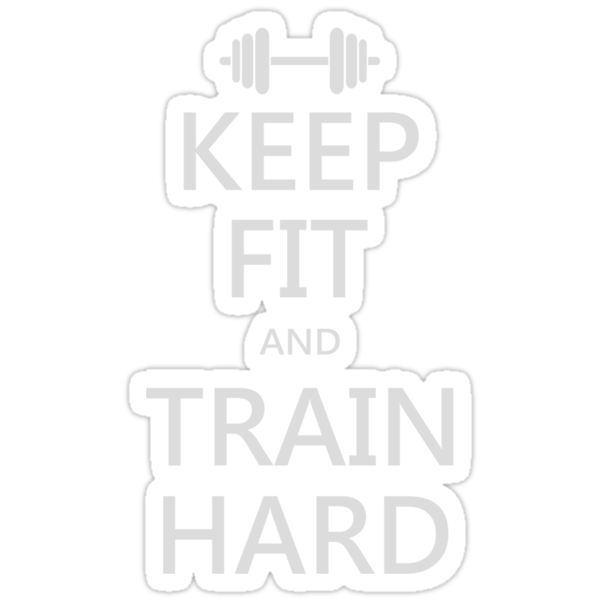 KEEP FIT and TRAIN HARD (grey) by Benjamin Whealing