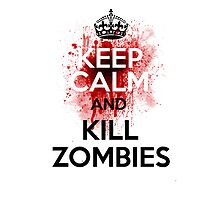Keep Calm and Kill Zombies by MooshuJenne