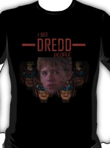I see DREDD people! T-Shirt