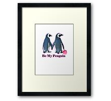 Be My Penguin this valentines day  Framed Print