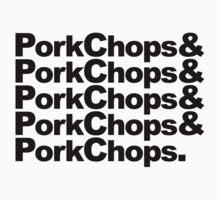 PorkChops&PorkChops&PorkChops&PorkChops&PorkChops. by NerdDesign
