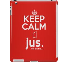 jus. bla bla bla ... ~ Keep Calm #1 iPad Case/Skin