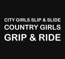 City Girls Slip and Slide - Country Girls Grip and Ride by FC Designs