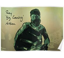 Roy 'Big Country' Nelson Poster