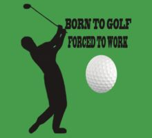 ☝ ☞ BORN 2 GOLF FORCED 2 WORK TEE SHIRT☝ ☞ by ╰⊰✿ℒᵒᶹᵉ Bonita✿⊱╮ Lalonde✿⊱╮