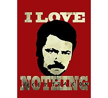 I Love Nothing Photographic Print