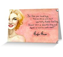 Marilyn Monroe- Keep smiling quote Greeting Card
