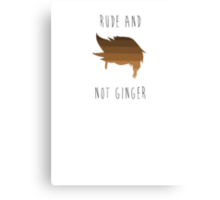 really rude and not ginger Canvas Print