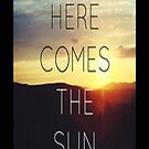 Here Comes The Sun - Iphone Case  by sullat04