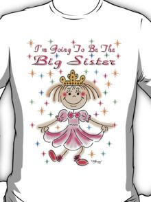 I'm Going to Be The Big Sister T-Shirt