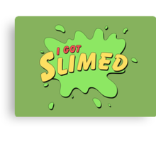 I Got Slimed Canvas Print