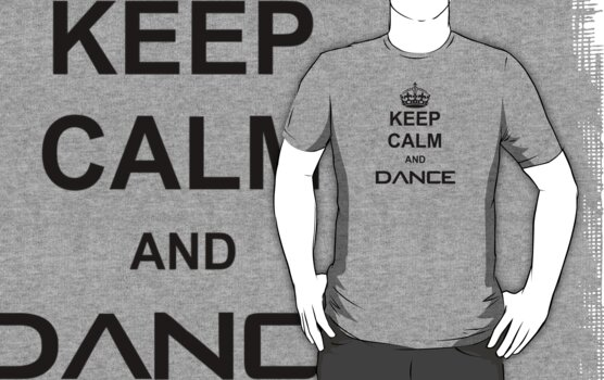 Keep Calm and Dance by BrotherDeus