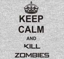 Keep Calm and Kill Zombies by BrotherDeus