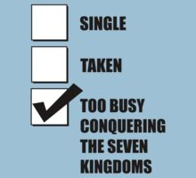 Single, Taken, Too Busy Conquering The Seven Kingdoms by ScottW93