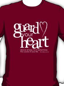 Guard your heart T-Shirt