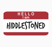 Hello, I Am Hiddlestoned by rexannakay