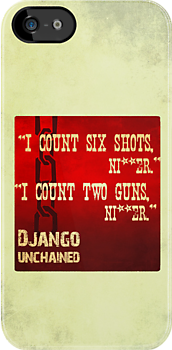 &quot;I count two guns, ni**er&quot; - Django Unchained by anemophile