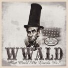 What Would Abe Lincoln Do?  by MudgeStudios