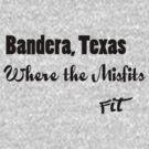 Bandera, Texas, Where the Misfits Fit by mirjenmom