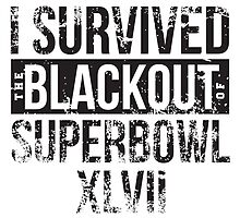 I Survived the Blackout of Superbowl XLVII by breakingBlue