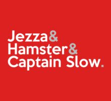 Jezza, Hamster, Captain Slow by SwordStruck