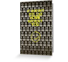 It doesn't feel like home without you  Greeting Card