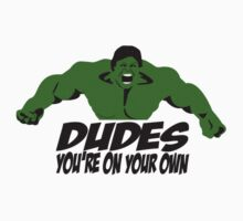 Dudes you're on your own by huguette-v