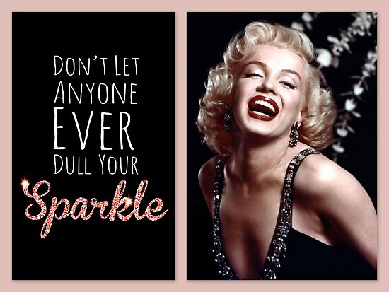 Don't let anyone ever dull your sparkle by ©The Creative Minds