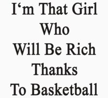I'm That Girl Who Will Be Rich Thanks To Basketball by supernova23