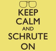 Keep Calm, Schrute On by Kip1