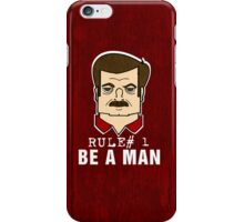 Rule#1 Be A Man iPhone Case/Skin