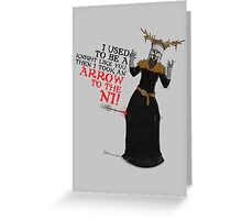 Arrow To The Ni!! Greeting Card