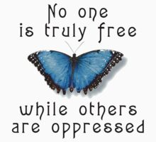 "Oppression ""No One Is Truely Be Free While Others Are Oppressed"" by T-ShirtsGifts"