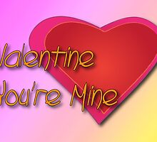 Valentine You're Mine by Piero