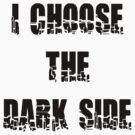 "Funny ""I Choose The Dark Side"" by T-ShirtsGifts"