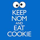 Keep Nom & Eat Cookie by PolySciGuy