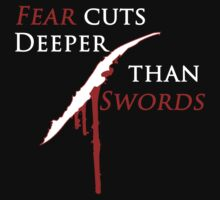 Fear Cuts Deeper Than Swords by ScottW93
