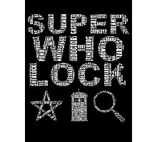 SUPERWHOLOCK [WHITE] Photographic Print